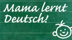 project to get Mums of kindergarten kids to learn German. (What about the Dads?)